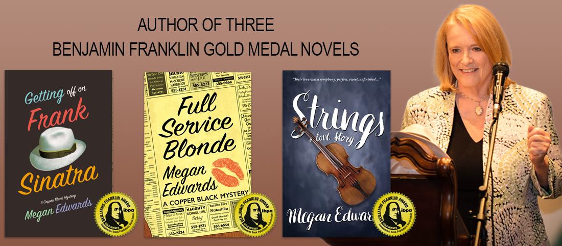 Megan Edwards, Author of Three Benjamin Franklin Gold Medal Novels