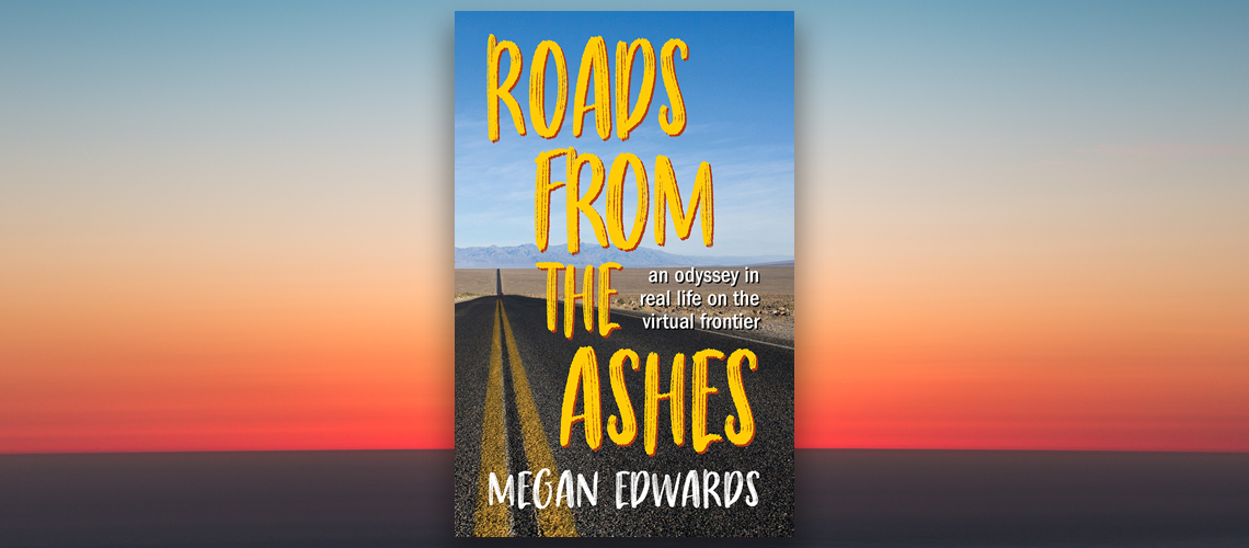 Roads from the Ashes: An Odyssey in Real Life on the Virtual Fronier